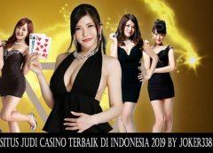 Situs Judi Casino Terbaik Di Indonesia 2019 By JOKER338