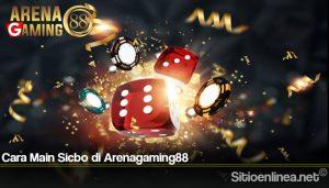 Cara Main Sicbo di Arenagaming88