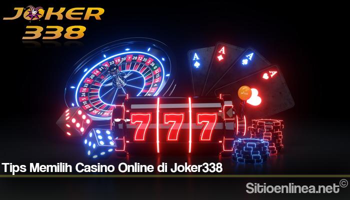 Tips Memilih Casino Online di Joker338