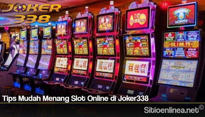 Tips Mudah Menang Slot Online di Joker338
